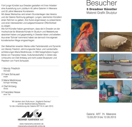 Ausstellung BESUCHER, 5 Dresdner Künstler  im Kunstverein Meerane, von 13.03.2013 bis 12.05.2013